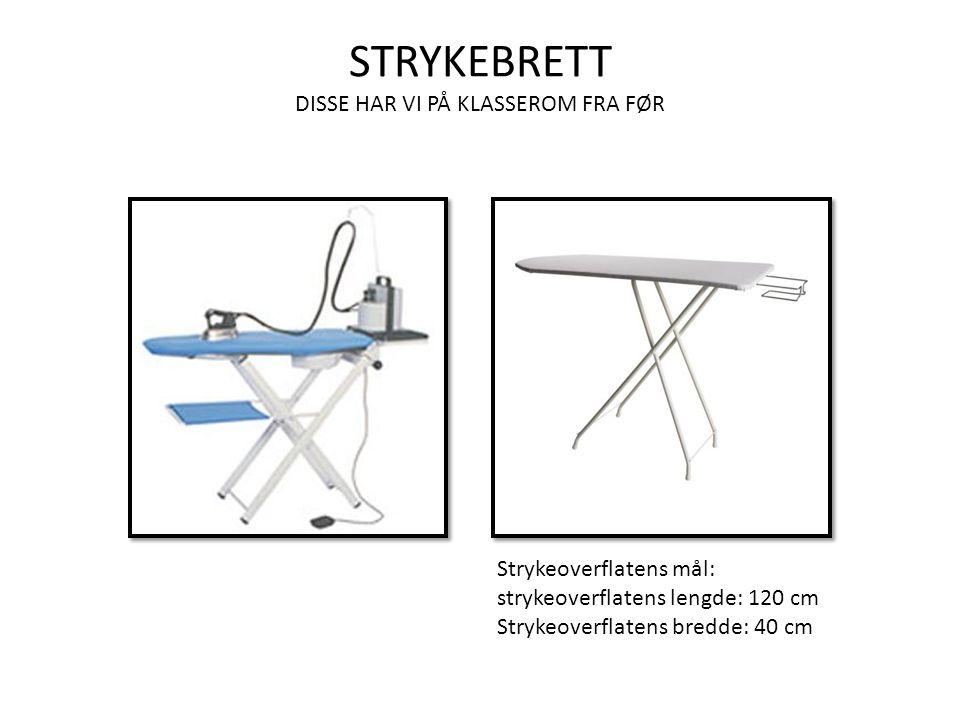 STRYKEBRETT DISSE HAR VI PÅ KLASSEROM FRA FØR