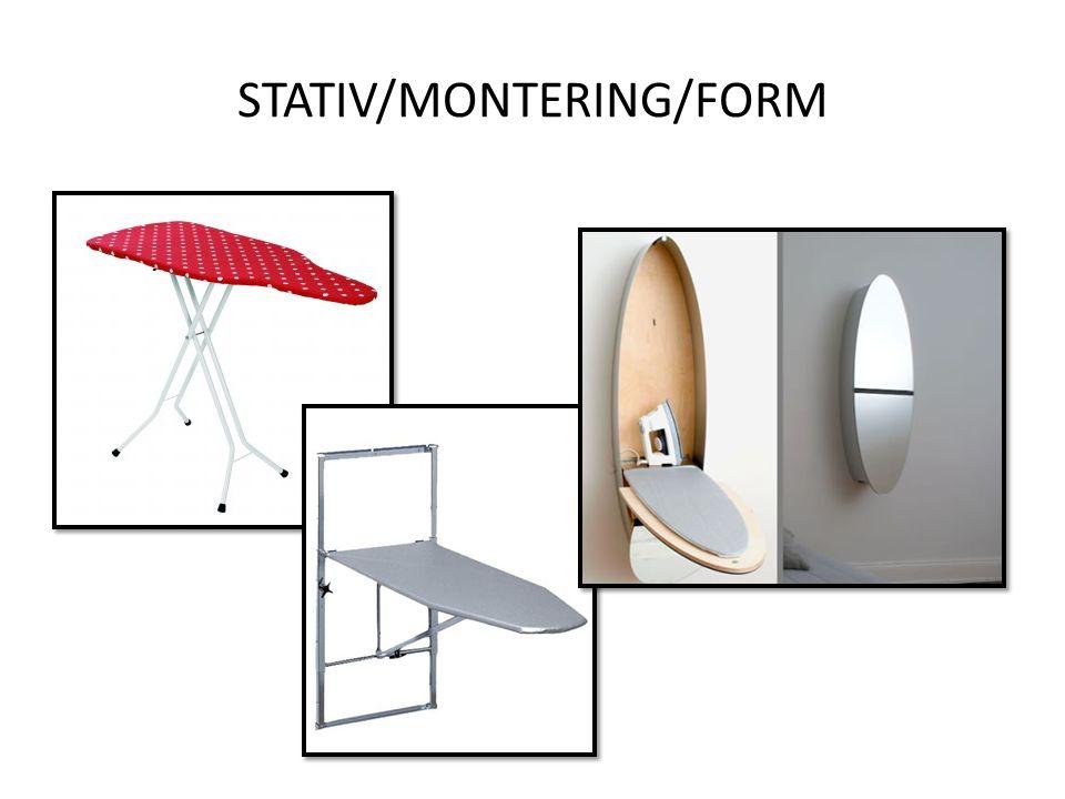 STATIV/MONTERING/FORM