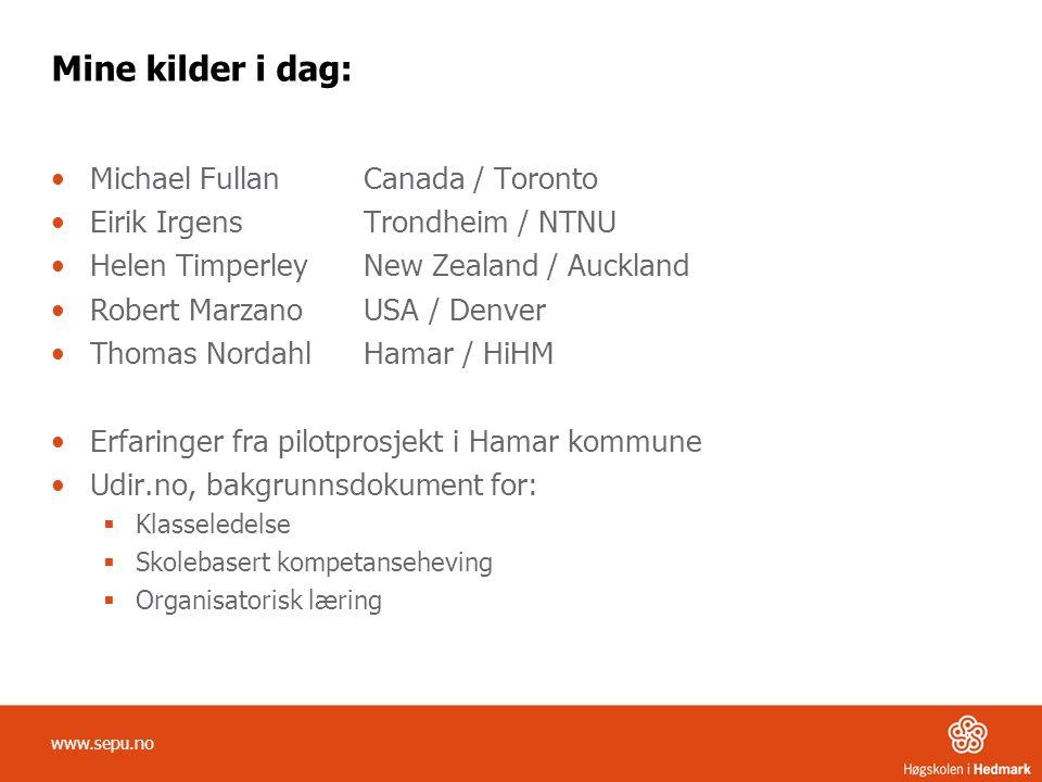Mine kilder i dag: Michael Fullan Canada / Toronto