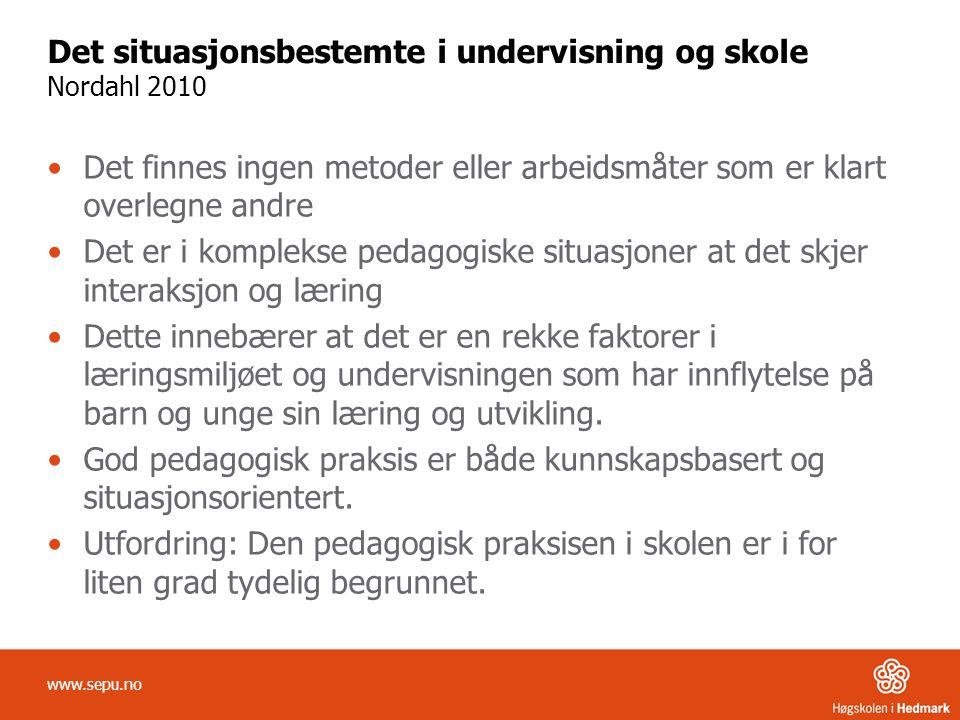 Det situasjonsbestemte i undervisning og skole Nordahl 2010