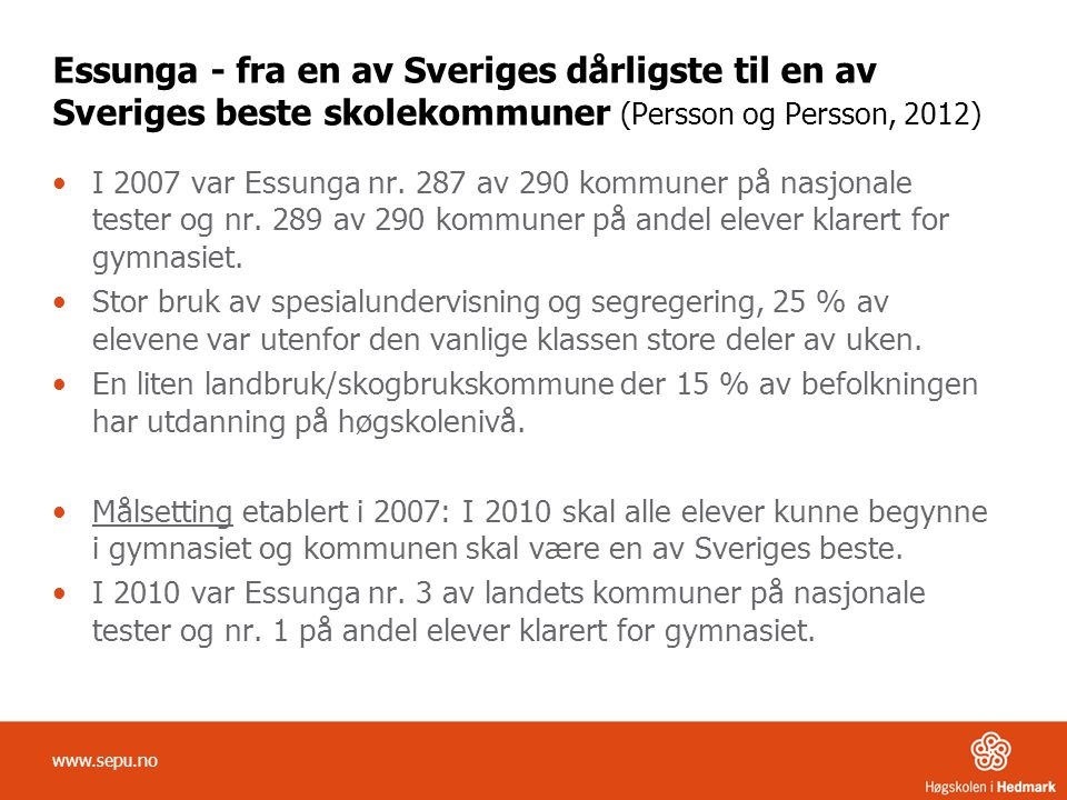 Essunga - fra en av Sveriges dårligste til en av Sveriges beste skolekommuner (Persson og Persson, 2012)