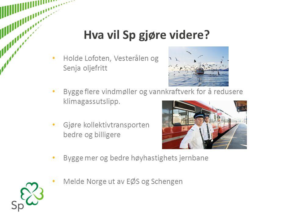 Hva vil Sp gjøre videre Holde Lofoten, Vesterålen og Senja oljefritt