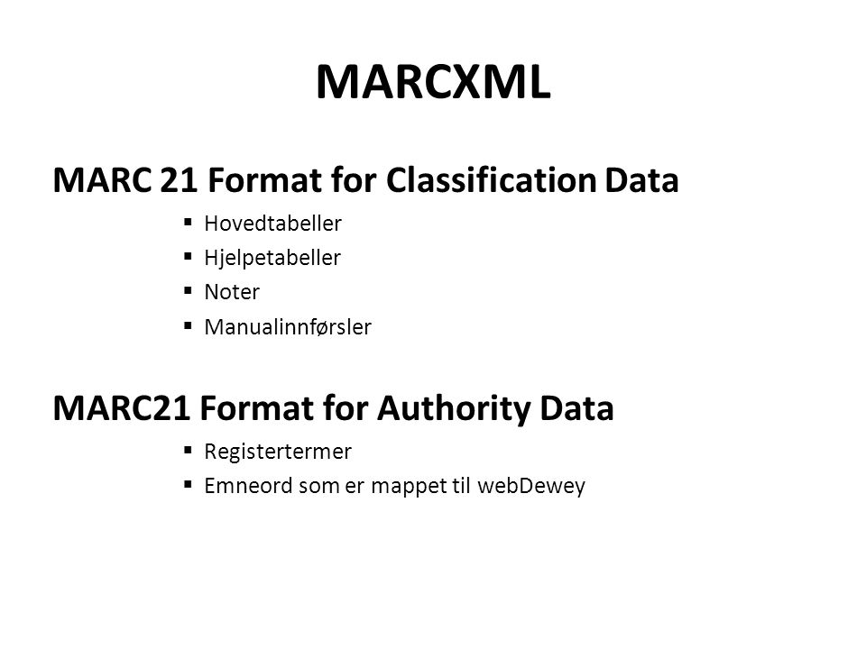 MARCXML MARC 21 Format for Classification Data
