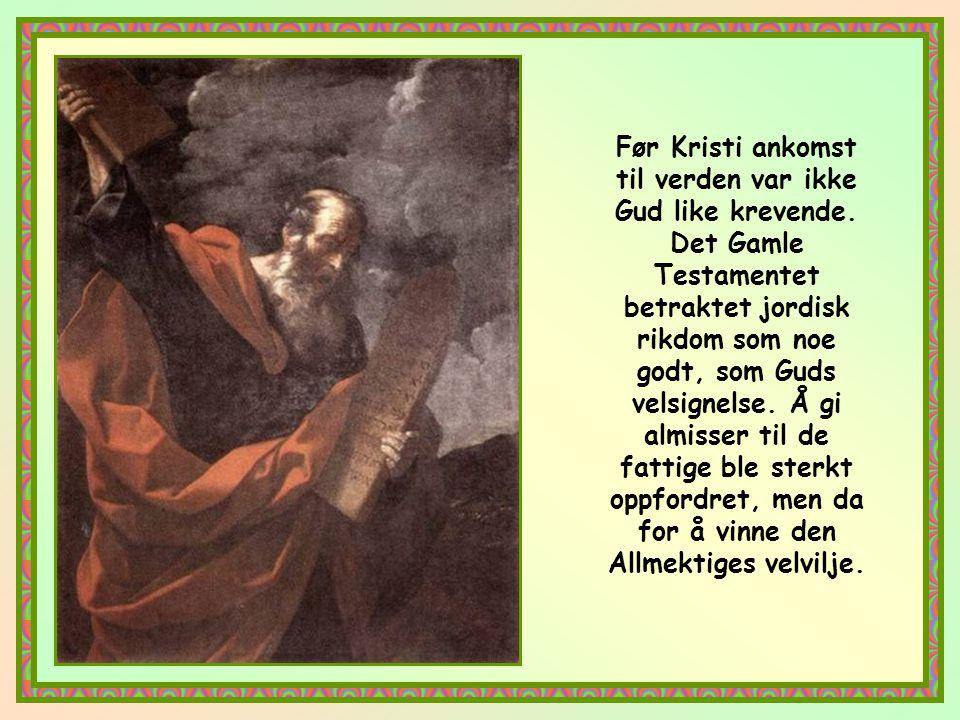 Før Kristi ankomst til verden var ikke Gud like krevende