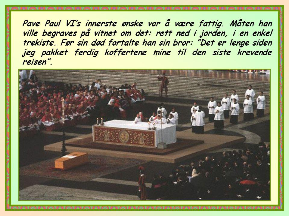 Pave Paul VI's innerste ønske var å være fattig