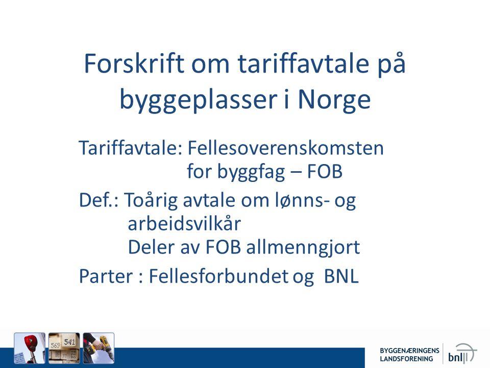 Forskrift om tariffavtale på byggeplasser i Norge