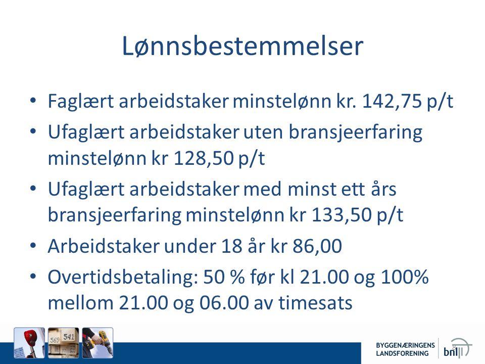 Lønnsbestemmelser Faglært arbeidstaker minstelønn kr. 142,75 p/t