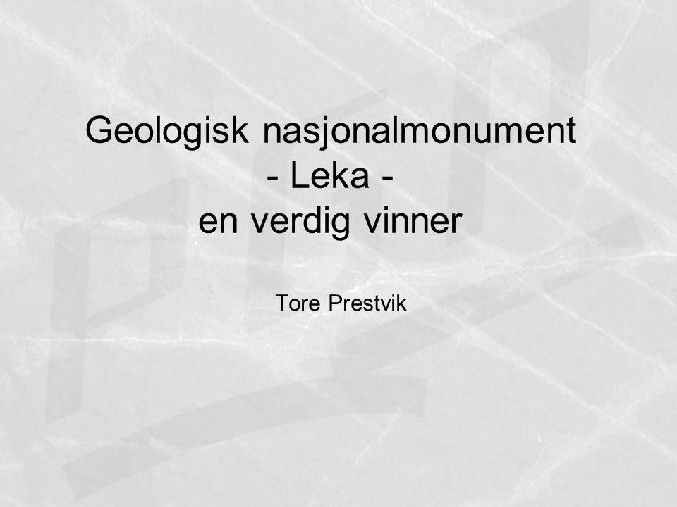 Geologisk nasjonalmonument - Leka - en verdig vinner