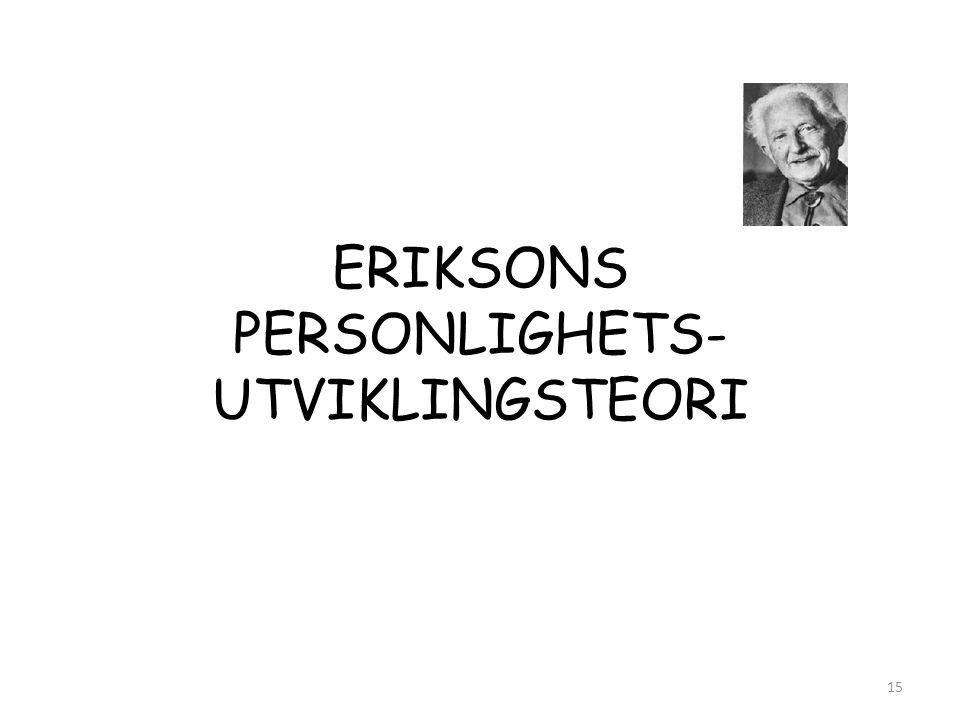 ERIKSONS PERSONLIGHETS-UTVIKLINGSTEORI
