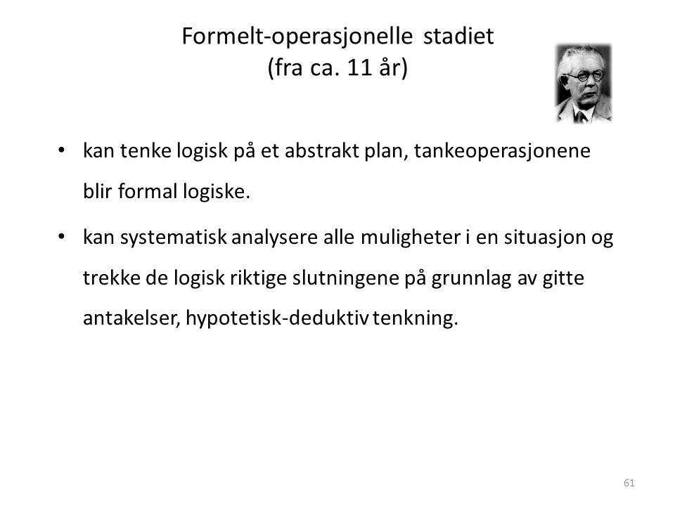 Formelt-operasjonelle stadiet (fra ca. 11 år)