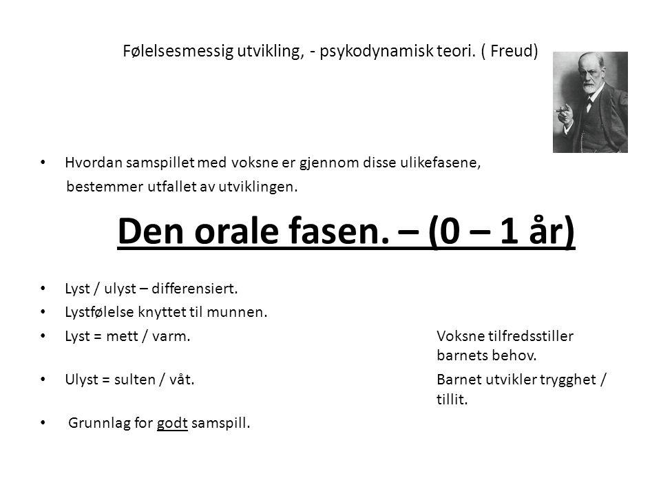 Følelsesmessig utvikling, - psykodynamisk teori. ( Freud)
