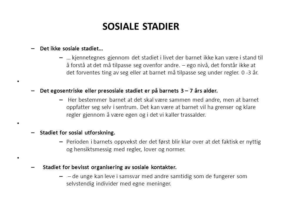SOSIALE STADIER Det ikke sosiale stadiet…