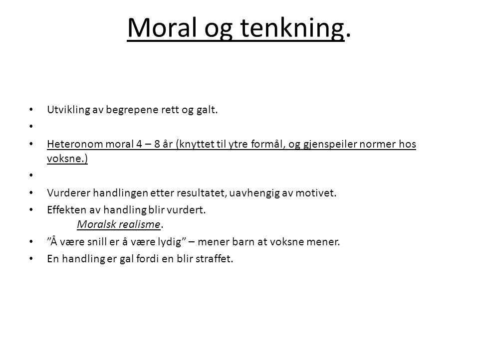 Moral og tenkning. Utvikling av begrepene rett og galt.