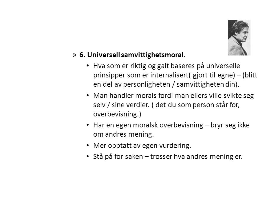 6. Universell samvittighetsmoral.