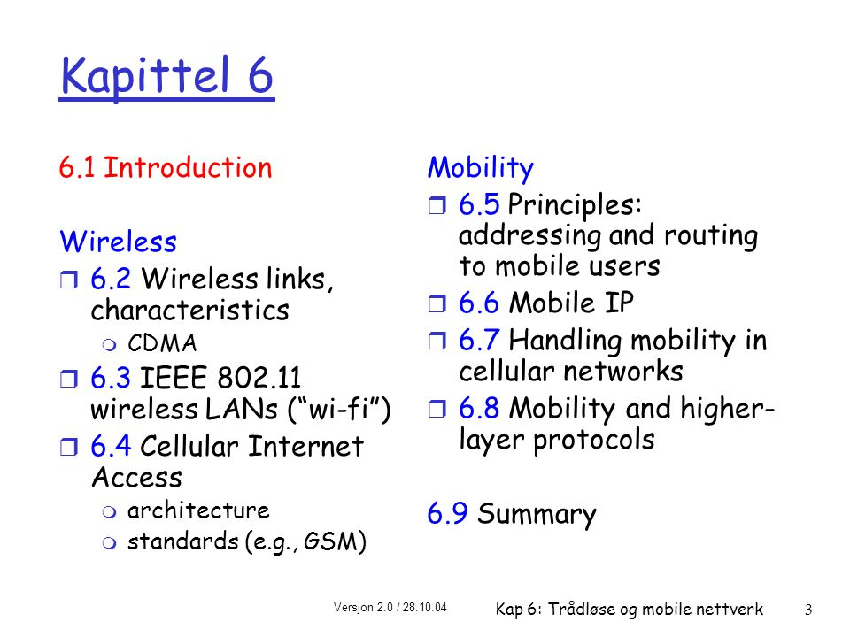 Kapittel 6 6.1 Introduction Wireless