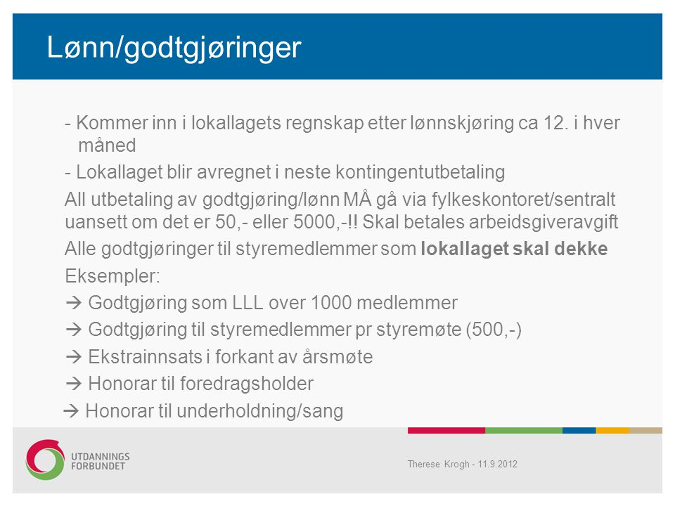 Lønn/godtgjøringer - Kommer inn i lokallagets regnskap etter lønnskjøring ca 12. i hver måned.