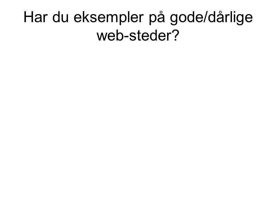 Har du eksempler på gode/dårlige web-steder
