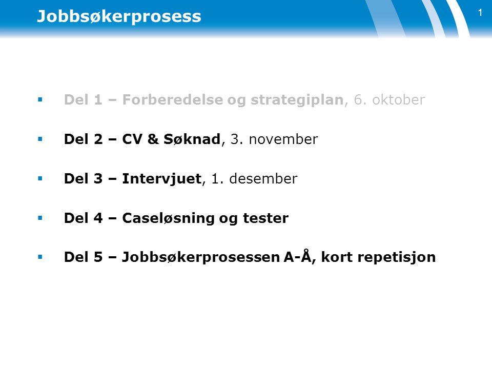 Tematikk NB! Forberedelse CV - valg av mal - struktur - innhold