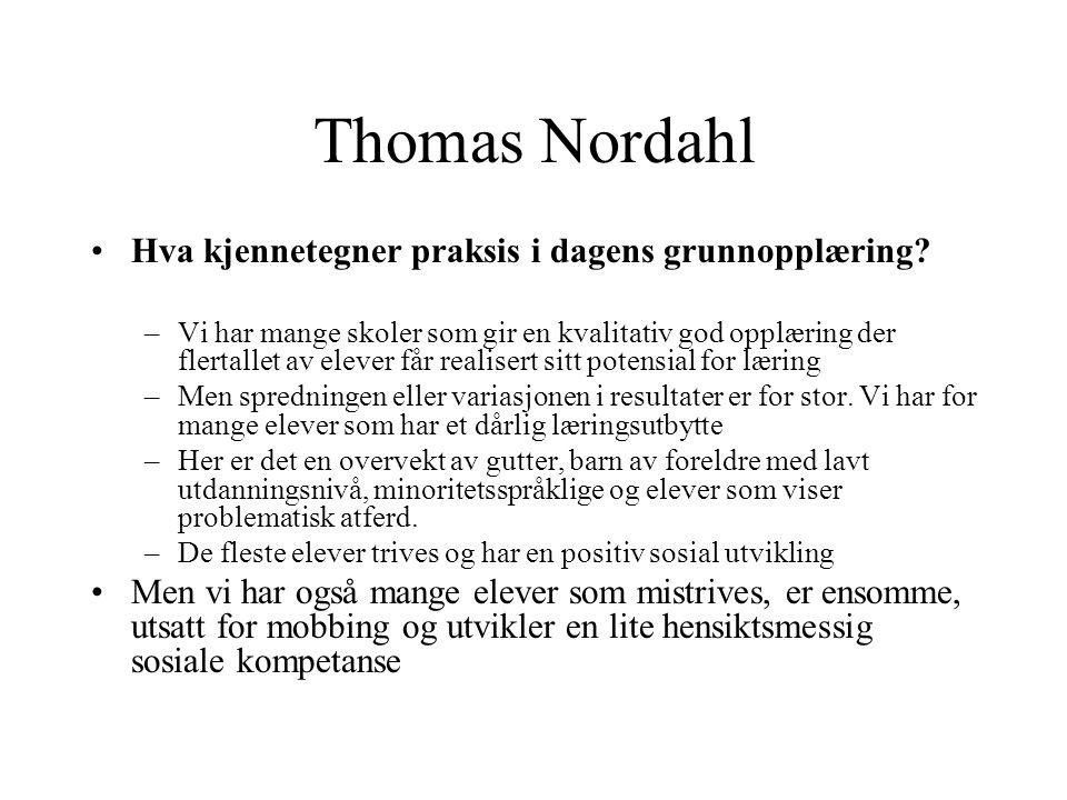 Thomas Nordahl Hva kjennetegner praksis i dagens grunnopplæring
