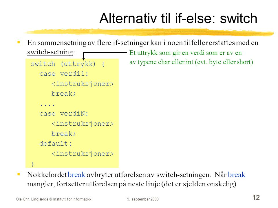 Alternativ til if-else: switch