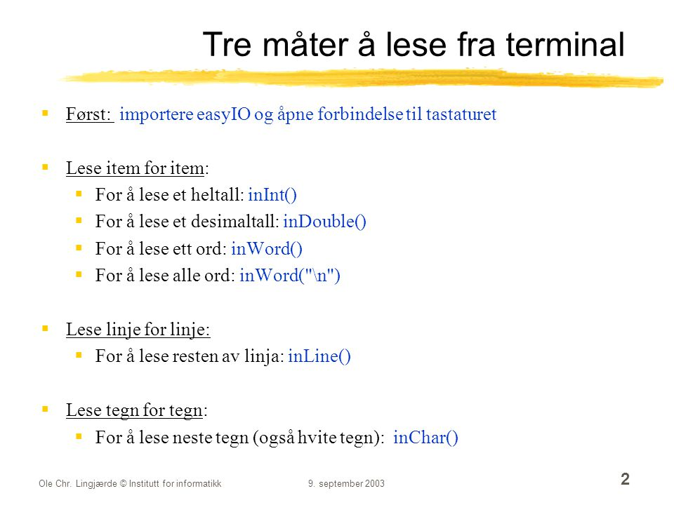 Tre måter å lese fra terminal