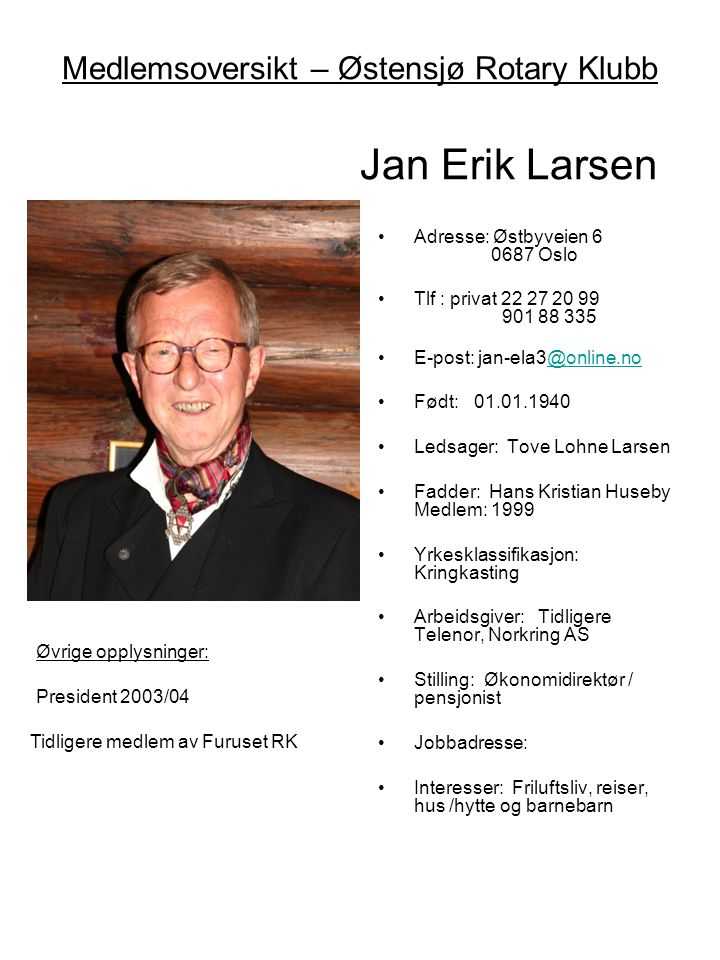 Medlemsoversikt – Østensjø Rotary Klubb Jan Erik Larsen