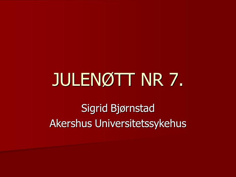 Sigrid Bjørnstad Akershus Universitetssykehus