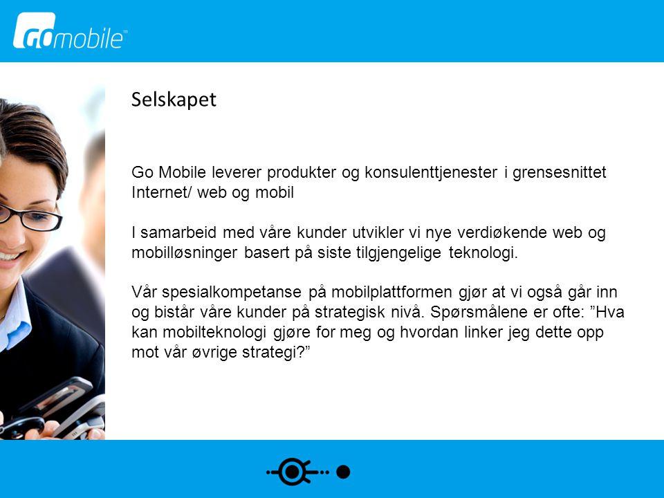 Selskapet Go Mobile leverer produkter og konsulenttjenester i grensesnittet Internet/ web og mobil.
