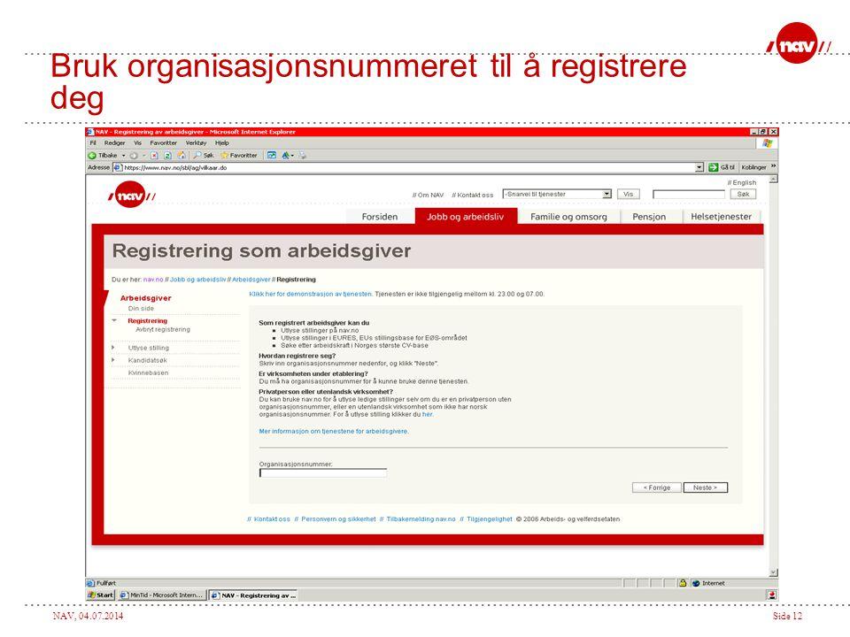 Bruk organisasjonsnummeret til å registrere deg