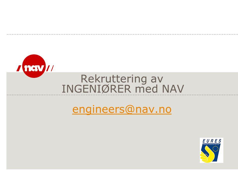 Rekruttering av INGENIØRER med NAV engineers@nav.no