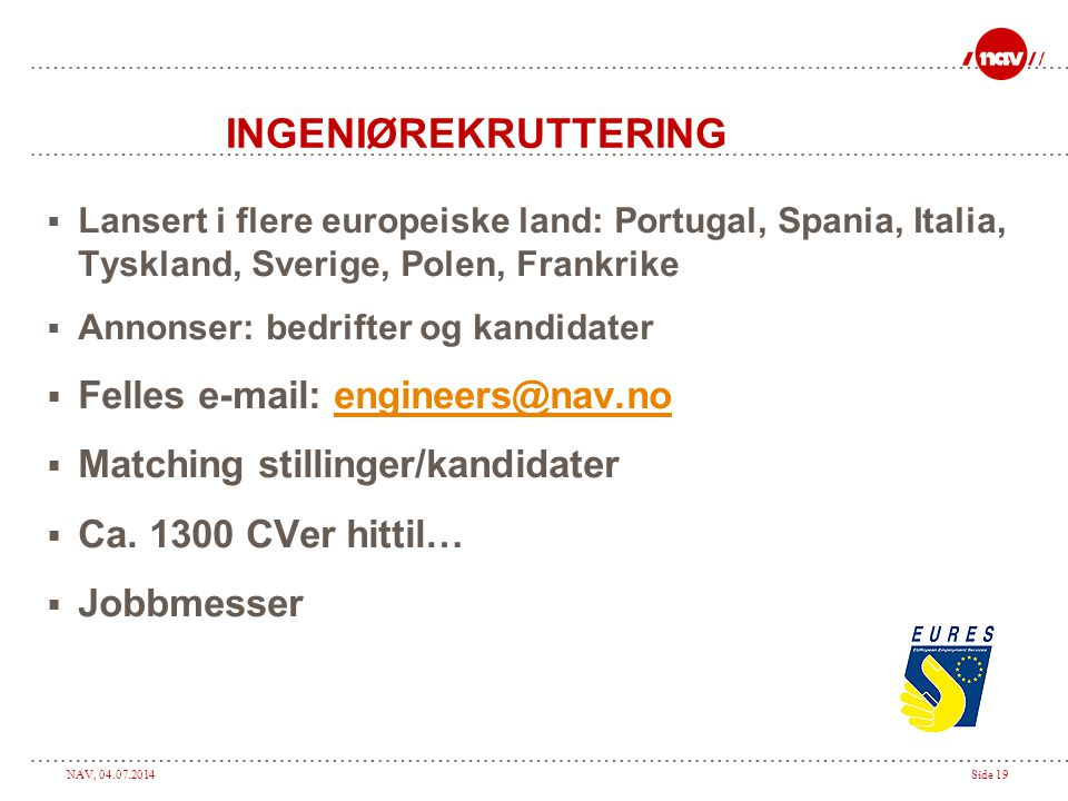INGENIØREKRUTTERING Felles e-mail: engineers@nav.no