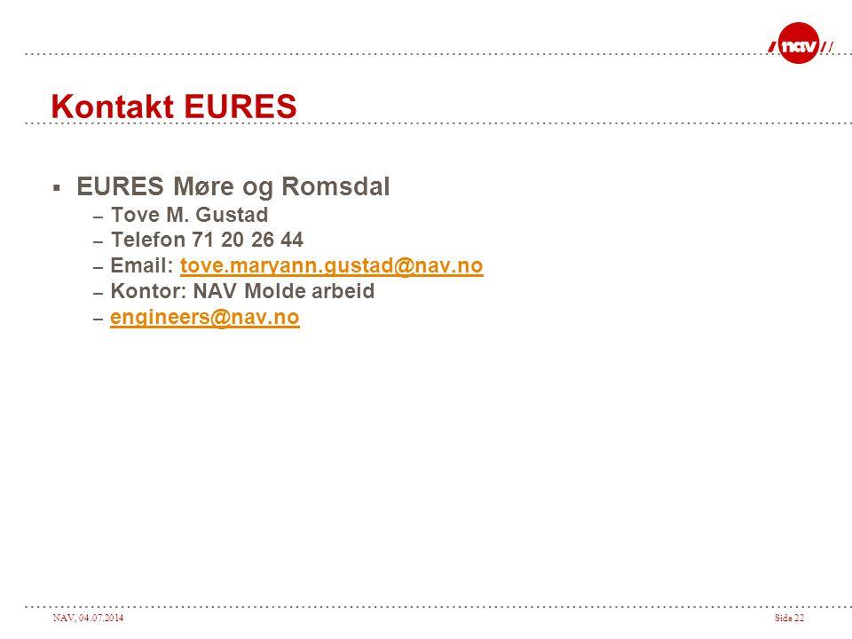 Kontakt EURES EURES Møre og Romsdal Tove M. Gustad Telefon 71 20 26 44