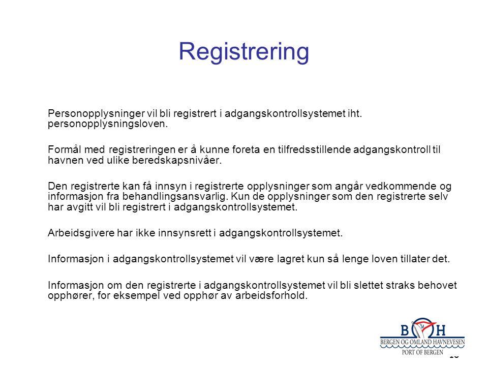 Registrering Personopplysninger vil bli registrert i adgangskontrollsystemet iht. personopplysningsloven.