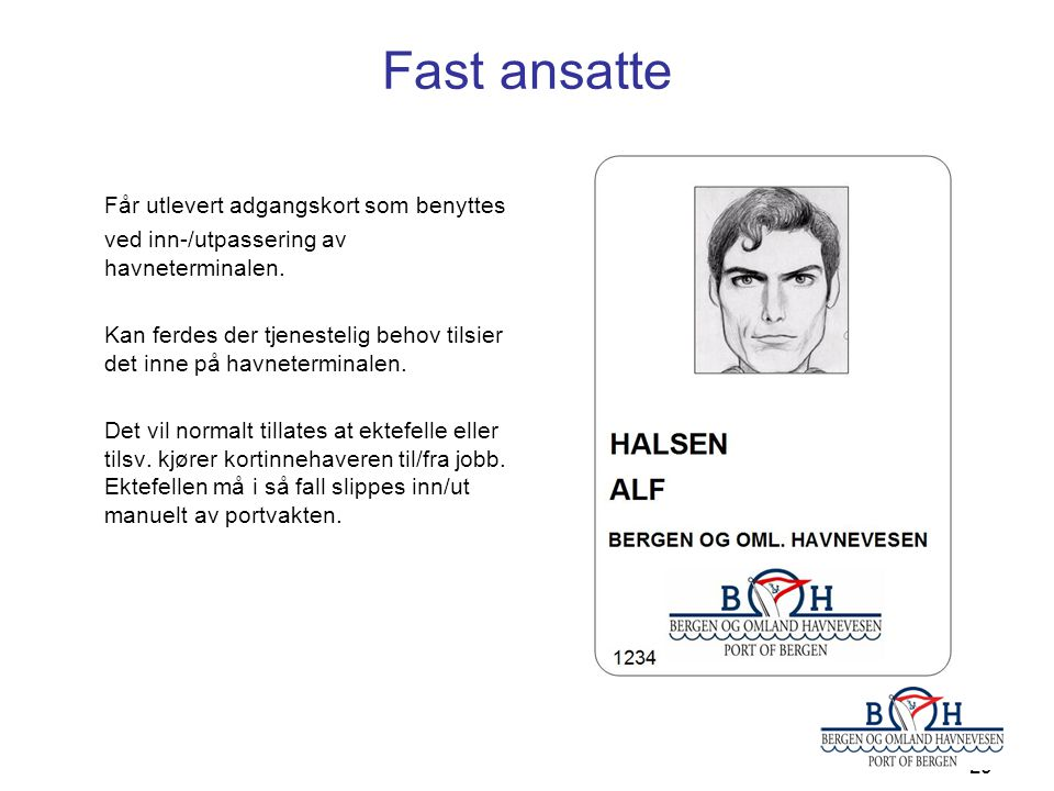 Fast ansatte Får utlevert adgangskort som benyttes ved inn-/utpassering av havneterminalen.