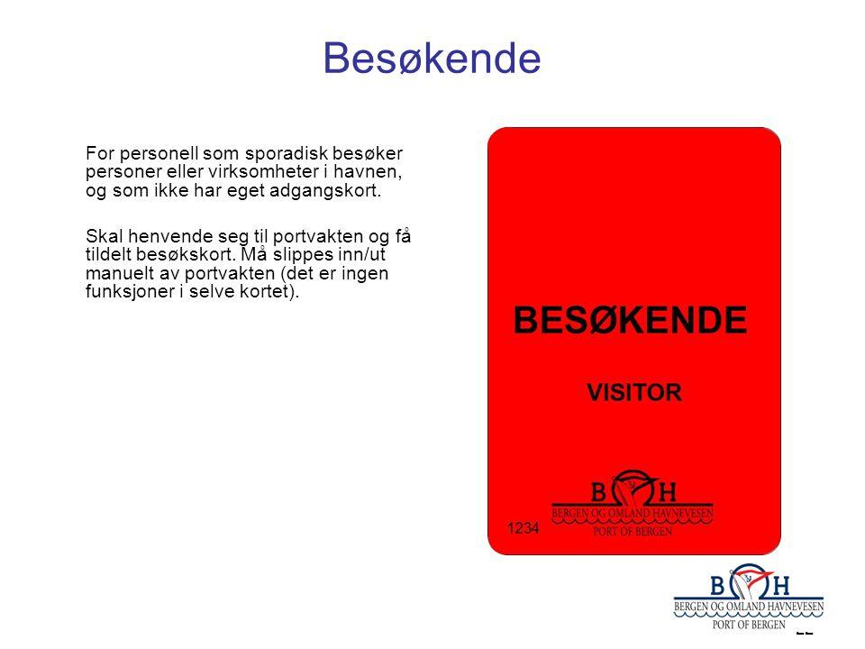 Besøkende For personell som sporadisk besøker personer eller virksomheter i havnen, og som ikke har eget adgangskort.