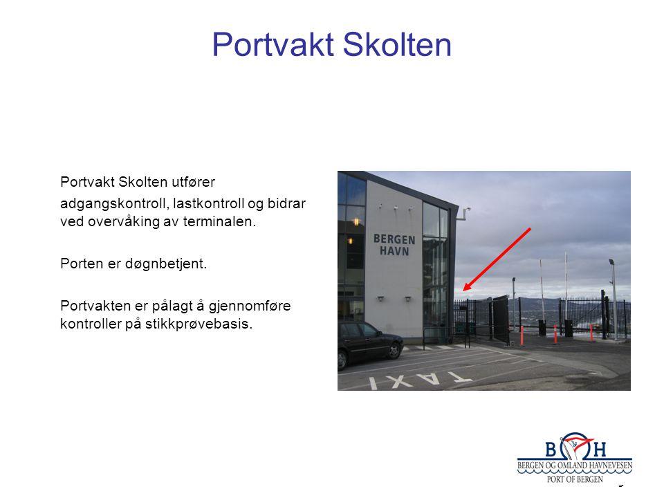 Portvakt Skolten Portvakt Skolten utfører adgangskontroll, lastkontroll og bidrar ved overvåking av terminalen.