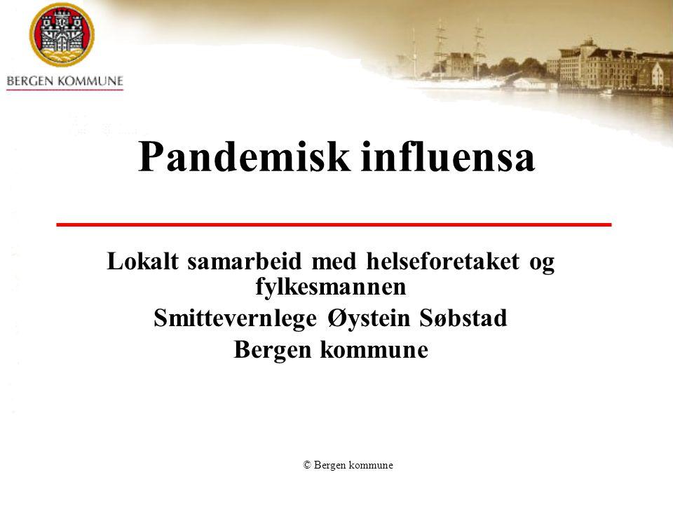 Pandemisk influensa Lokalt samarbeid med helseforetaket og fylkesmannen. Smittevernlege Øystein Søbstad.
