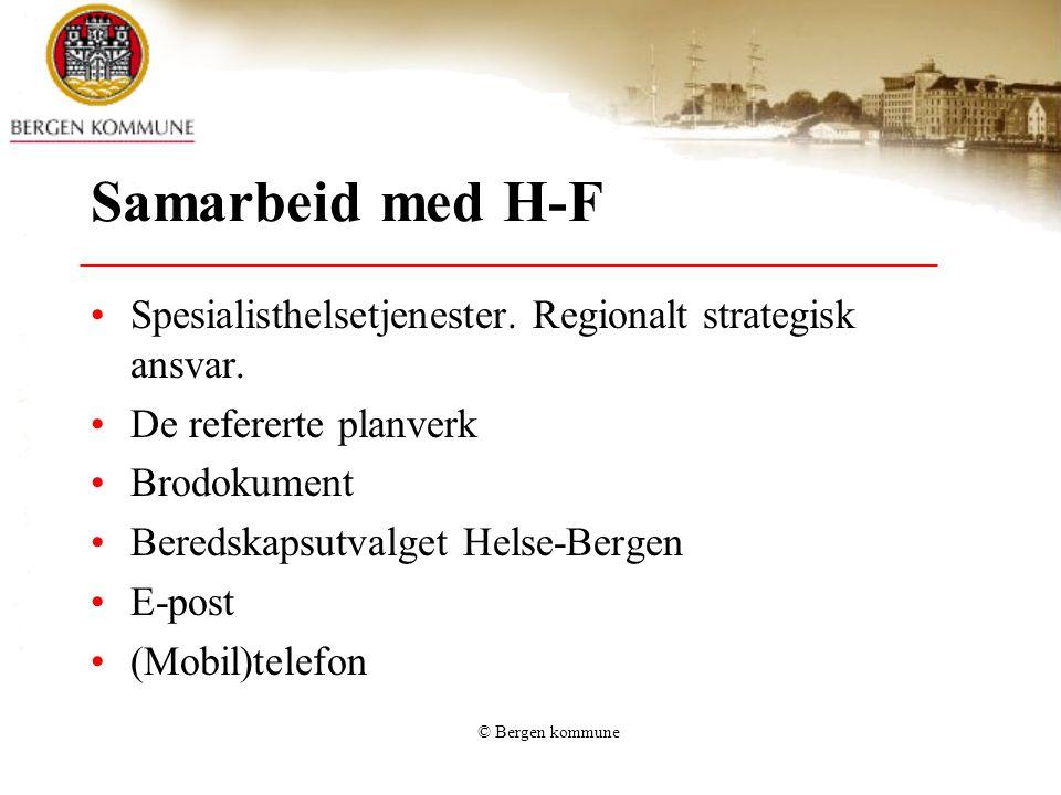 Samarbeid med H-F Spesialisthelsetjenester. Regionalt strategisk ansvar. De refererte planverk. Brodokument.