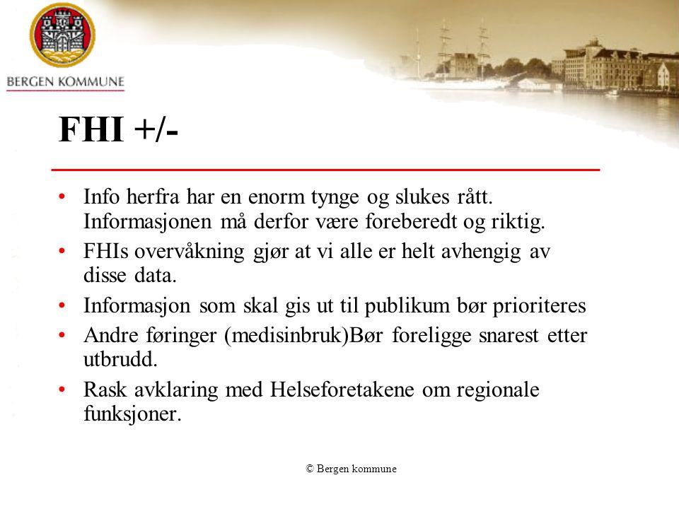 FHI +/- Info herfra har en enorm tynge og slukes rått. Informasjonen må derfor være foreberedt og riktig.