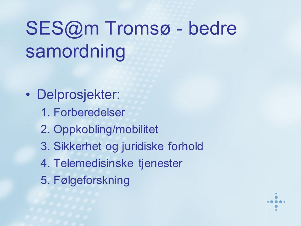 SES@m Tromsø - bedre samordning