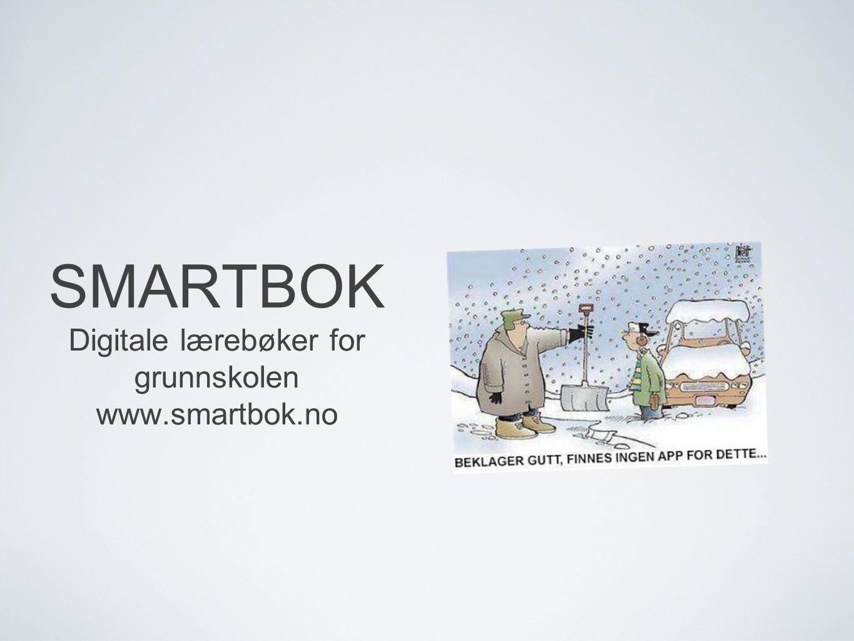 Digitale lærebøker for grunnskolen www.smartbok.no
