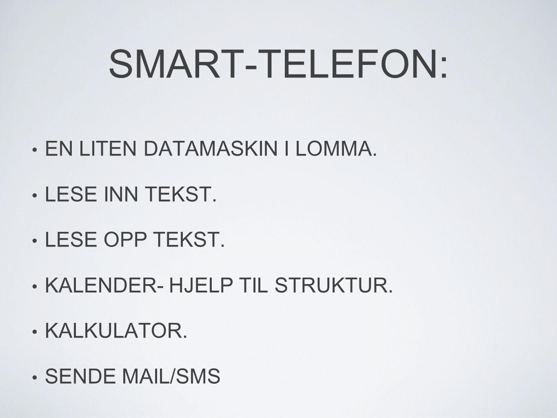 SMART-TELEFON: EN LITEN DATAMASKIN I LOMMA. LESE INN TEKST.