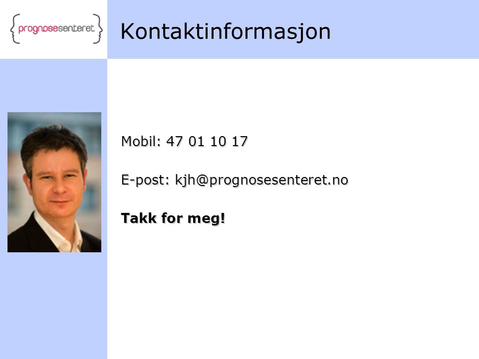 Kontaktinformasjon Mobil: 47 01 10 17 E-post: kjh@prognosesenteret.no
