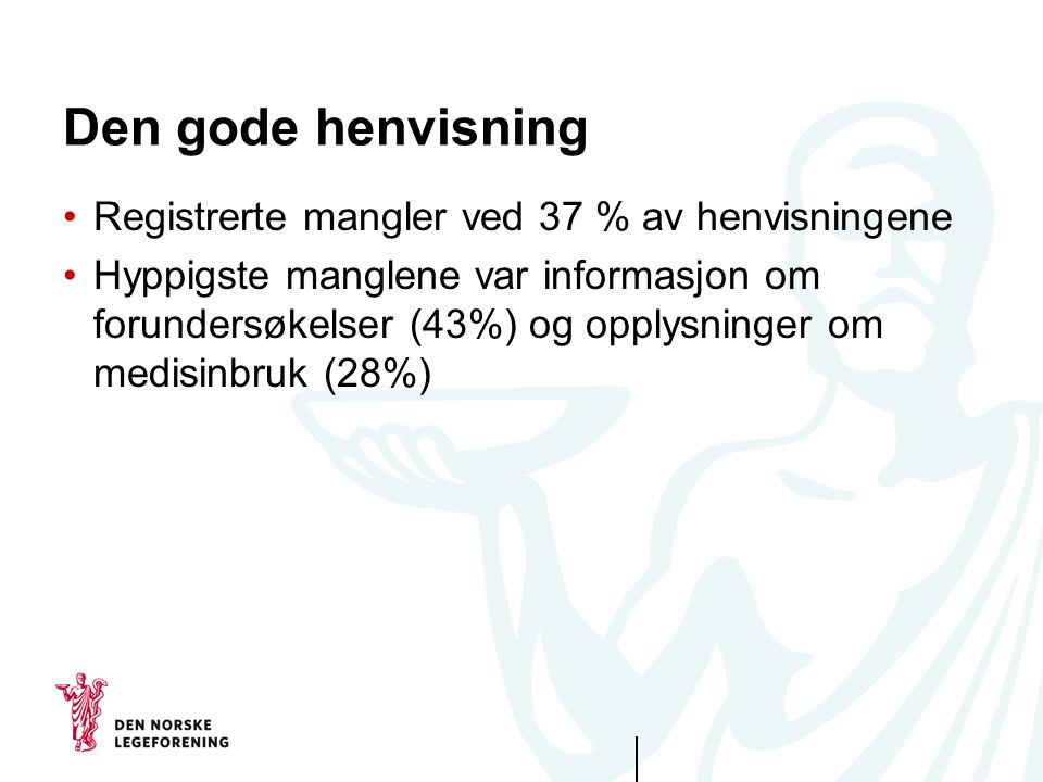 Den gode henvisning Registrerte mangler ved 37 % av henvisningene