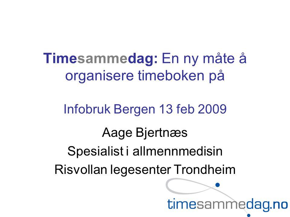 Timesammedag: En ny måte å organisere timeboken på Infobruk Bergen 13 feb 2009