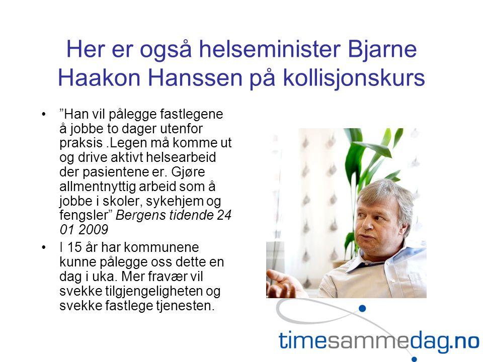 Her er også helseminister Bjarne Haakon Hanssen på kollisjonskurs
