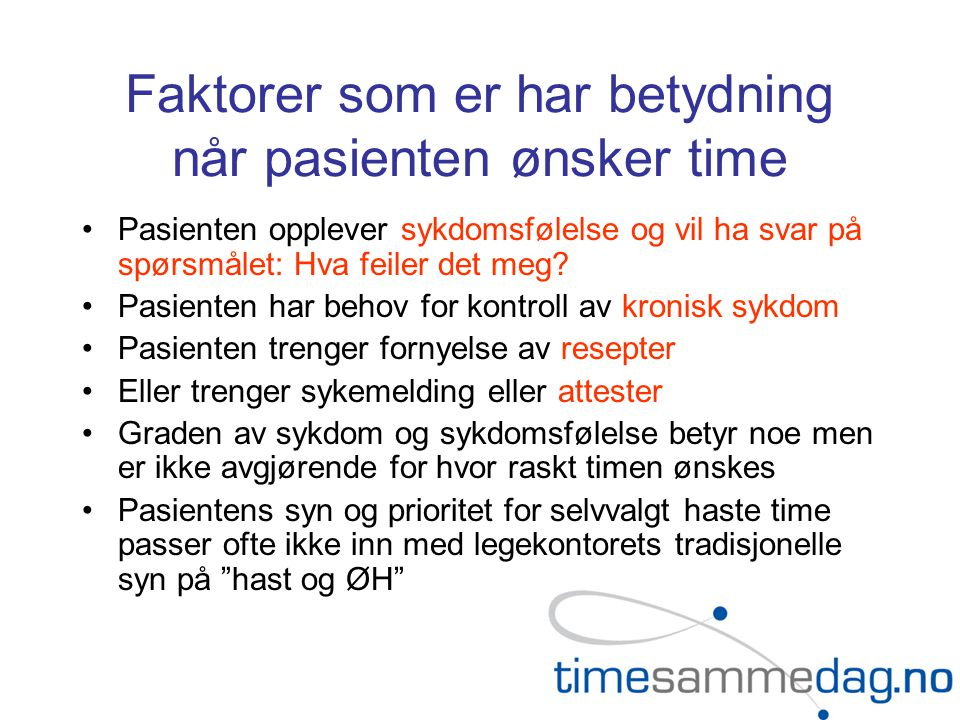 Faktorer som er har betydning når pasienten ønsker time