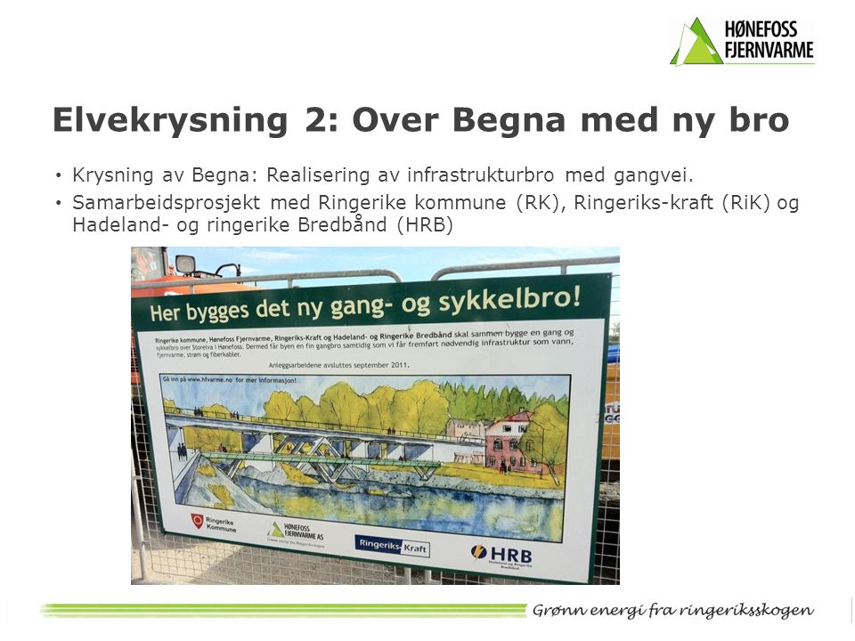 Elvekrysning 2: Over Begna med ny bro