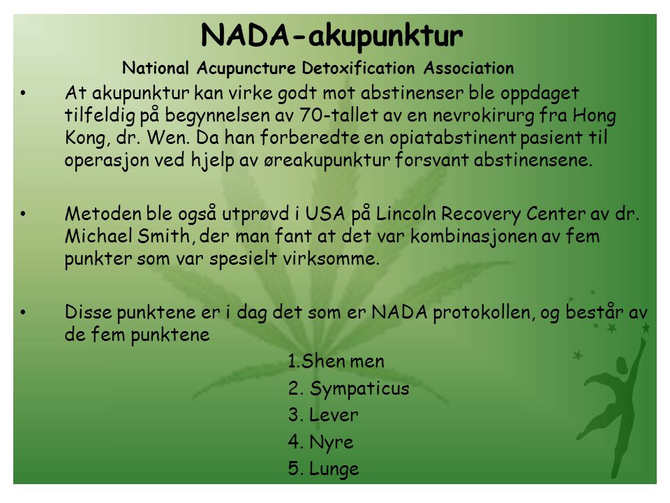 NADA-akupunktur National Acupuncture Detoxification Association.