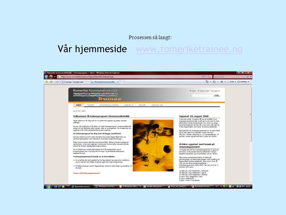 Prosessen så langt: Vår hjemmeside www.romeriketrainee.no